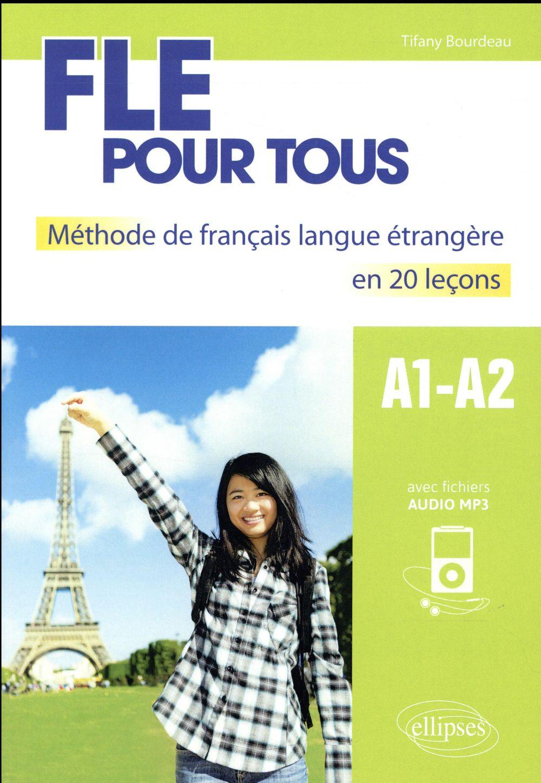 FLE POUR TOUS  -  A1>A2  -  METHODE DE FRANCAIS LANGUE ETRANGERE EN 20 LECONS