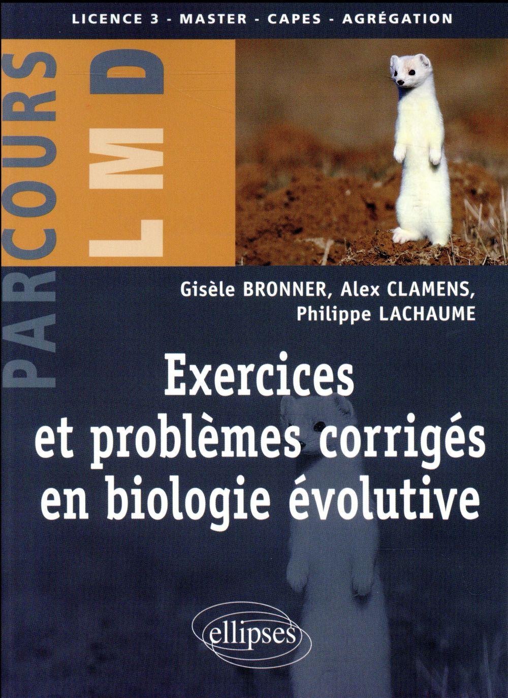 Exercices et problèmes corrigés en biologie évolutive