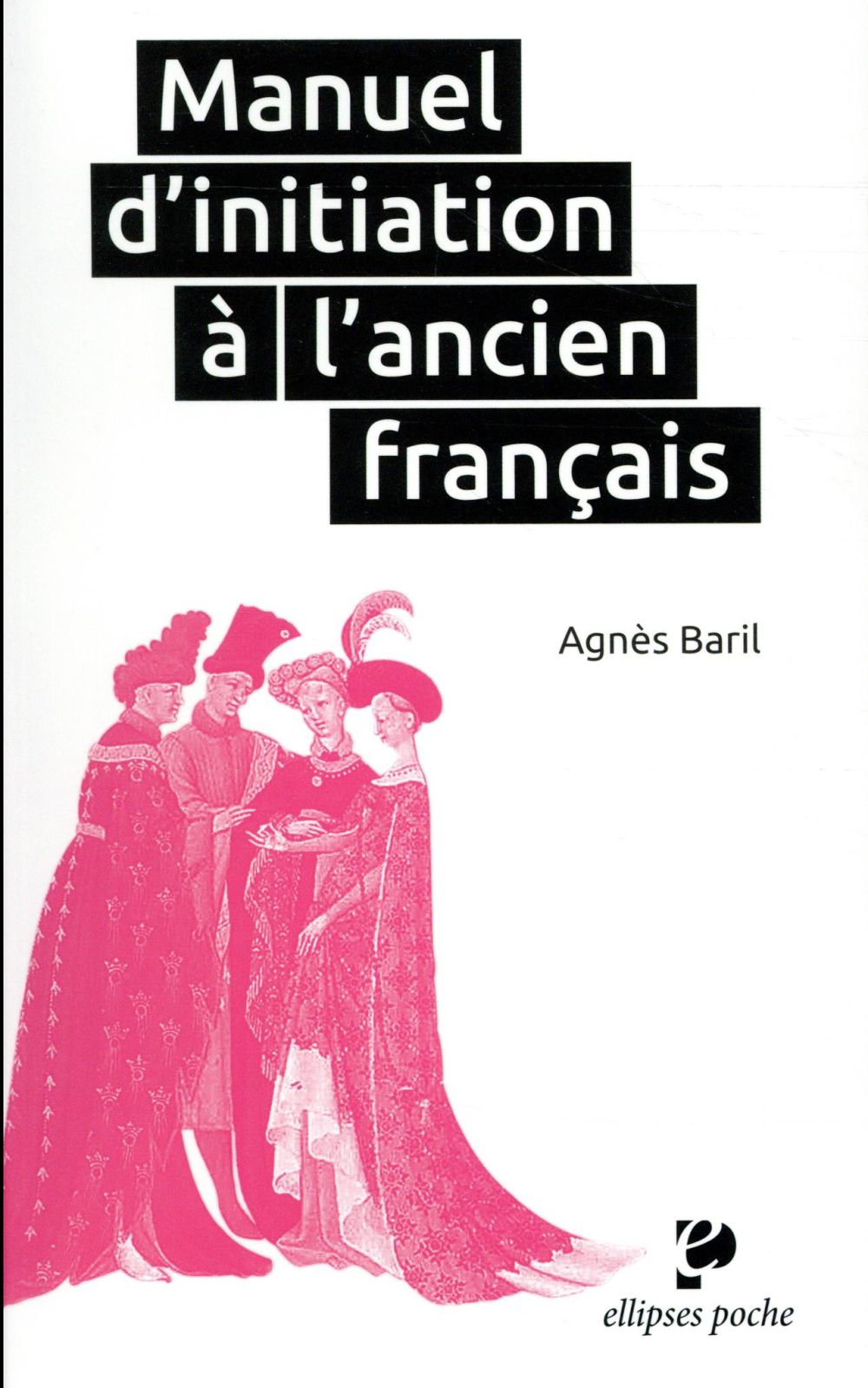 MANUEL D'INITIATION A L'ANCIEN FRANCAIS