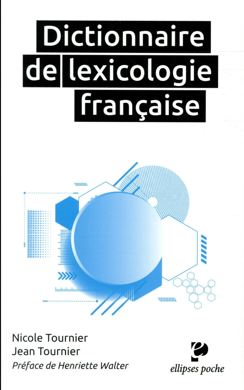 DICTIONNAIRE DE LEXICOLOGIE FRANCAISE (EDITION 2017)