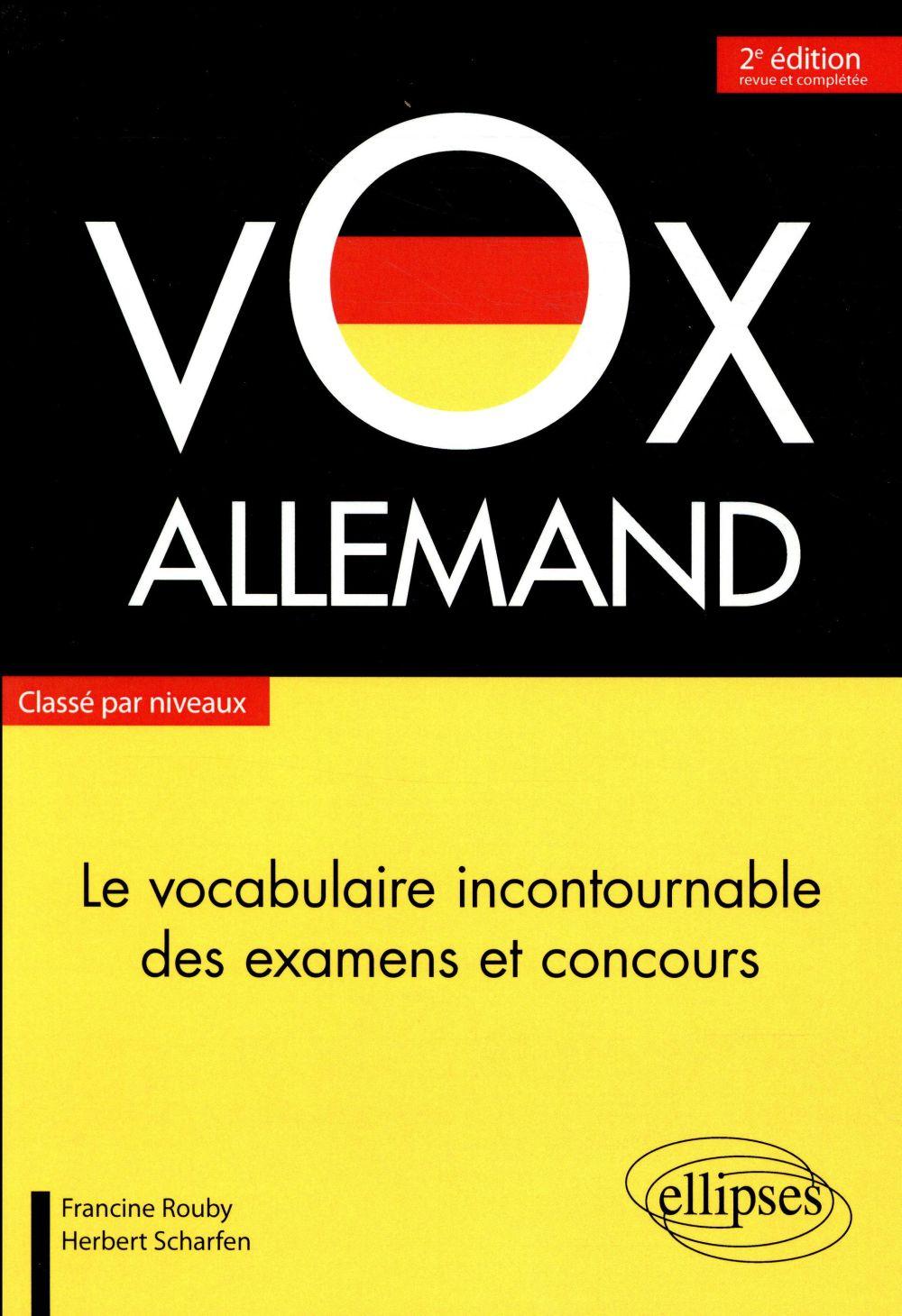 VOX ALLEMAND  -  LE VOCABULAIRE INCONTOURNABLE DES EXAMENS ET CONCOURS  -  CLASSE PAR NIVEAUX (2E EDITION)