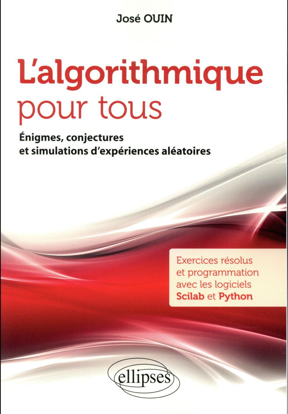 ALGORITHME POUR TOUS ENIGMES CONJECTURES SIMULATIONS EXPERIENCES ALEATOIRES LOGICIELS SCILAB PYTHON