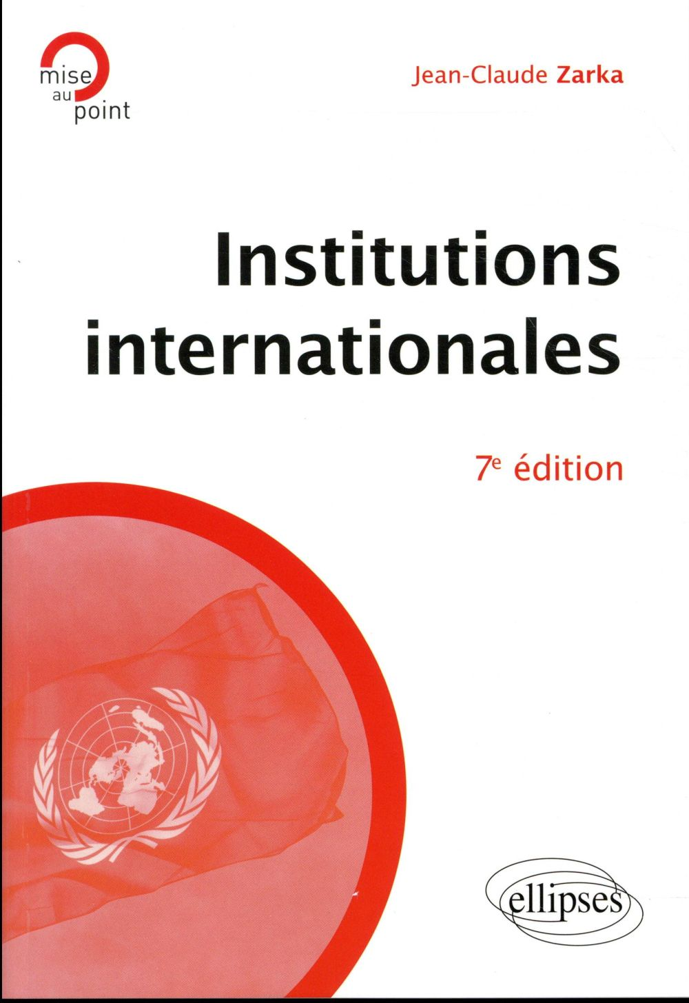 INSTITUTIONS INTERNATIONALES 7EME EDITION