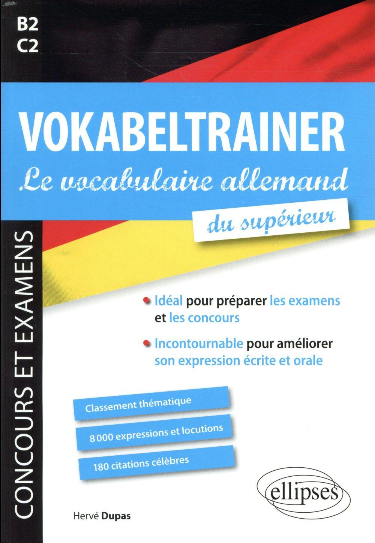 VOKABELTRAINER  -  LE VOCABULAIRE ALLEMAND DU SUPERIEUR  -  IDEAL POUR PREPARER LES EXAMENS ET LES CONCOURS