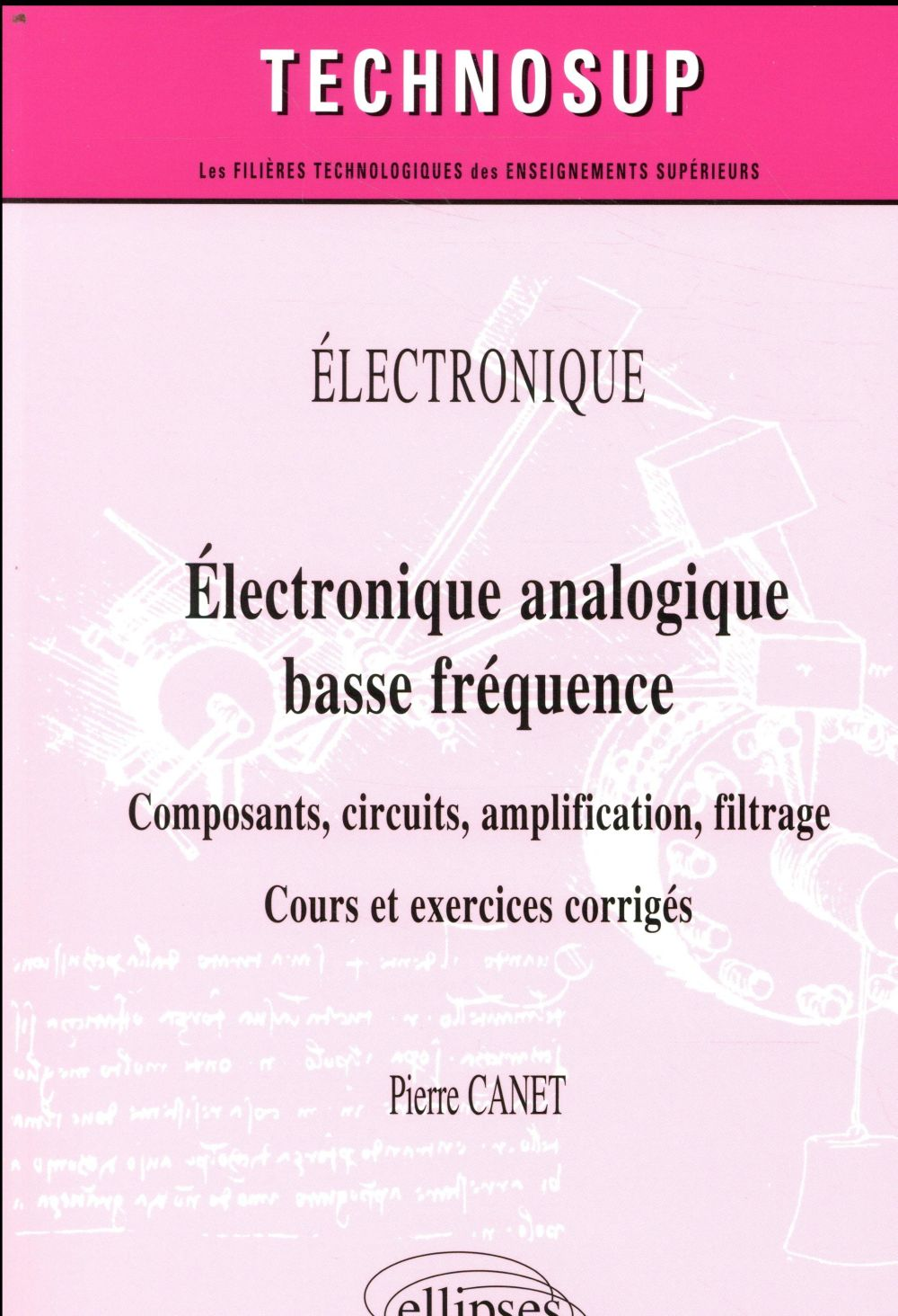 ELECTRONIQUE ANALOGIQUE BASSE FREQUENCE COMPOSANTS CIRCUITS AMPLIFICATION FILTRAGE COURS EXERCICES