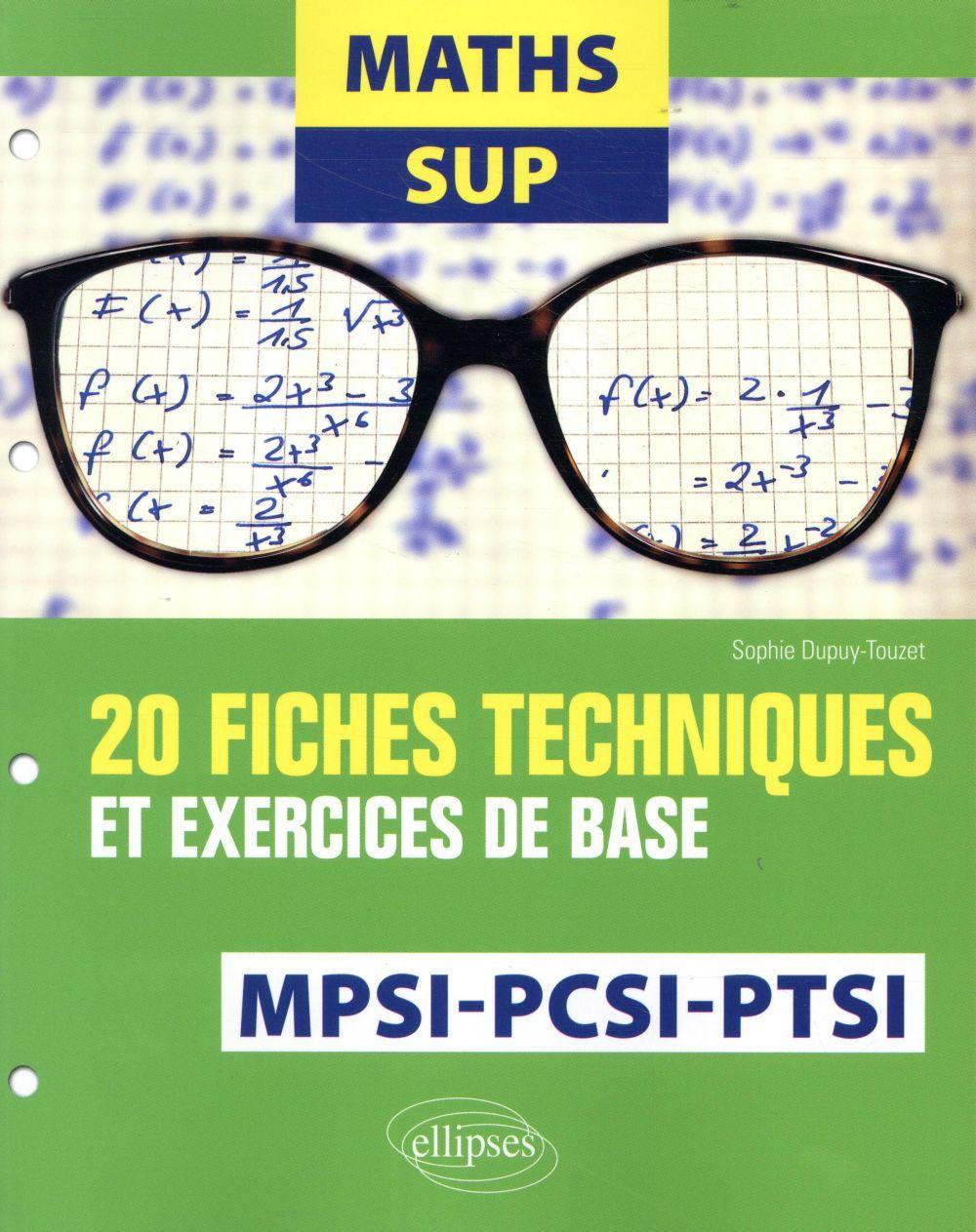 MATHS SUP - 20 FICHES TECHNIQUES ET EXERCICES DE BASE - MPSI