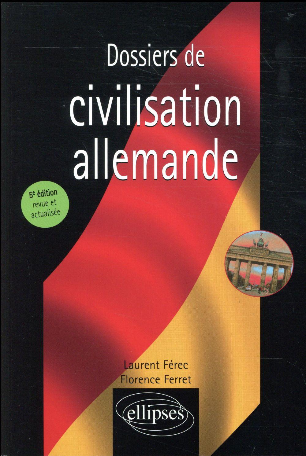 DOSSIERS DE CIVILISATION ALLEMANDE 5EME EDITION REVUE ET ACTUALISEE