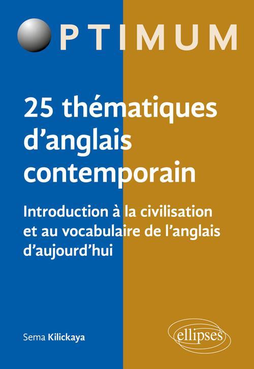 INTRODUCTION A LA CIVILISATION ET AU VOCABULAIRE DE L ANGLAIS D AUJOURD'HUI