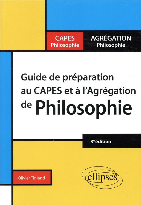 GUIDE DE PREPARATION AU CAPES ET L'AGREGATION DE PHILOSOPHIE (3E EDITION)