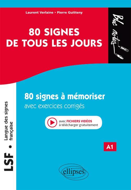 LANGUE DES SIGNES  -  80 SIGNES DE TOUS LES JOURS  -  A1 (EDITION 2018)