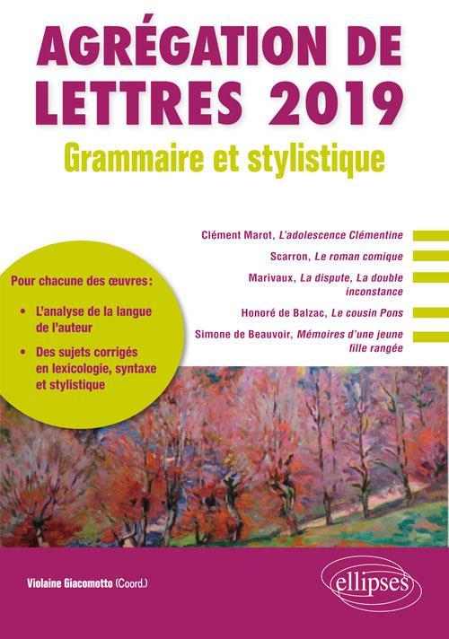 AGREGATION DE LETTRES  -  GRAMMAIRE ET STYLISTIQUE (EDITION 2019)