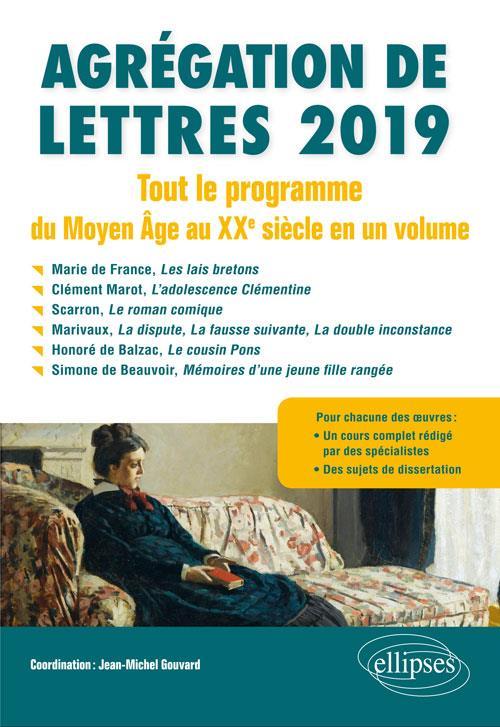 AGREGATION DE LETTRES  -  TOUT LE PROGRAMME DU MOYEN ÂGE AU XXE SIECLE EN UN VOLUME (EDITION 2019)