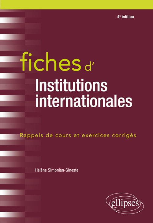 FICHES D'INSTITUTIONS INTERNATIONALES (4E EDITION)
