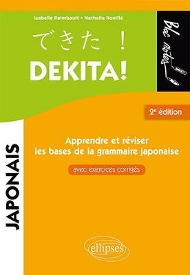DEKITA ! APPRENDRE ET REVISER LES BASES DE LA GRAMMAIRE JAPONAISE (2E EDITION)