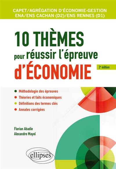 10 THEMES POUR REUSSIR L'EPREUVE D'ECONOMIE. CAPET ET AGREGATION ECONOMIE-GESTION, ENS CACHANENS RE  ELLIPSES MARKET