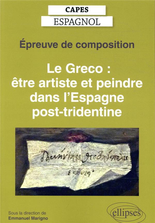 CAPES ESPAGNOL     EPREUVE DE COMPOSITION     LE GRECO : ETRE ARTISTE ET PEINDRE DANS L'ESPAGNE POST TRIDENTINE