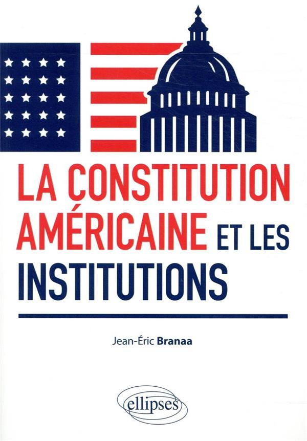 LA CONSTITUTION AMERICAINE ET LES INSTITUTIONS