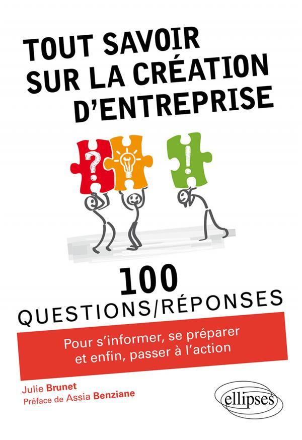 100 QUESTIONSREPONSES  -  TOUT SAVOIR SUR LA CREATION D'ENTREPRISE