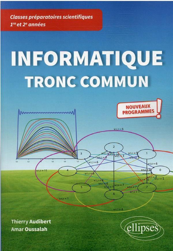 INFORMATIQUE TRONC COMMUN  -  CPGE 1RE ET 2E ANNEES NOUVEAUX PROGRAMMES AUDIBERT, THIERRY  ELLIPSES MARKET