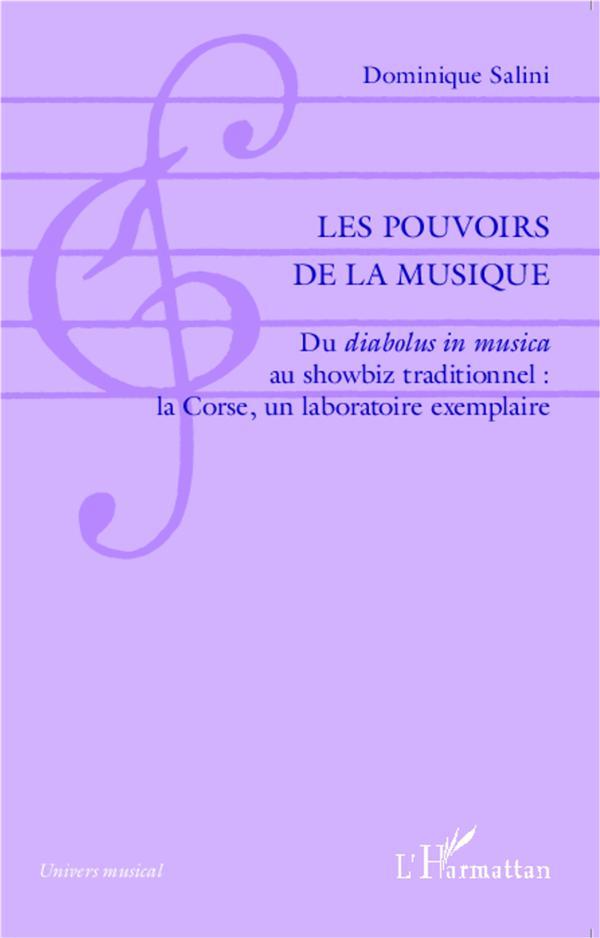 LES POUVOIRS DE LA MUSIQUE - DU <EM>DIABOLUS IN MUSICA<EM> AU SHOWBIZ TRADITIONNEL : LA CORSE, UN L