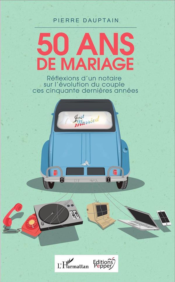 50 ANS DE MARIAGE - REFLEXIONS DAUPTAIN PIERRE L'Harmattan
