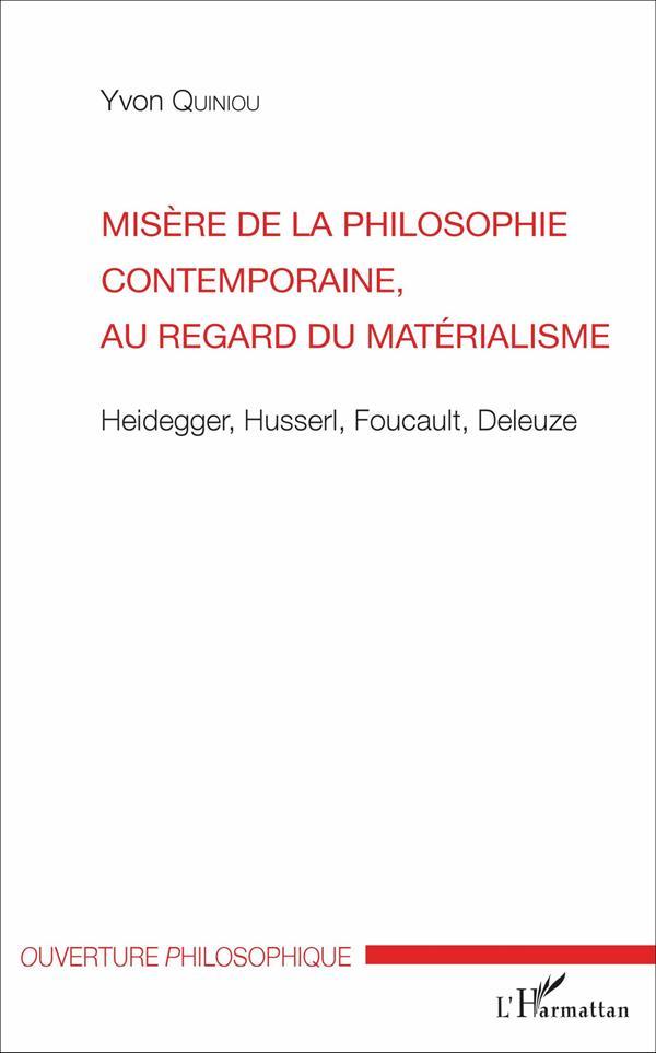Misère de la philosophie contemporaine, au regard du matérialisme