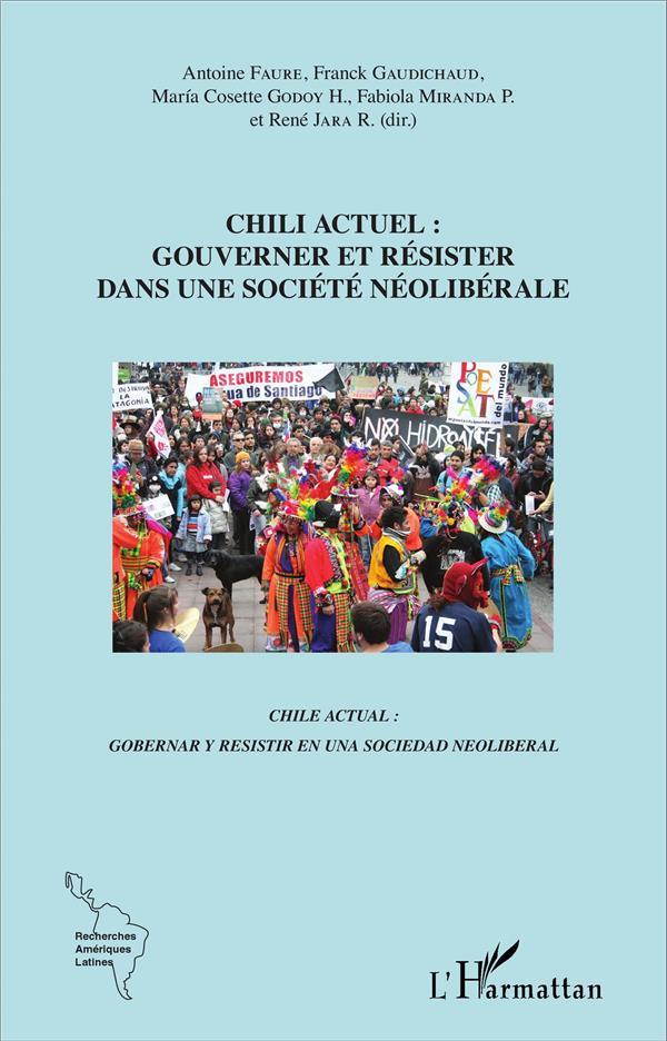 CHILI ACTUEL GOUVERNER ET RESISTER DANS UNE SOCIETE NEOLIBERALE