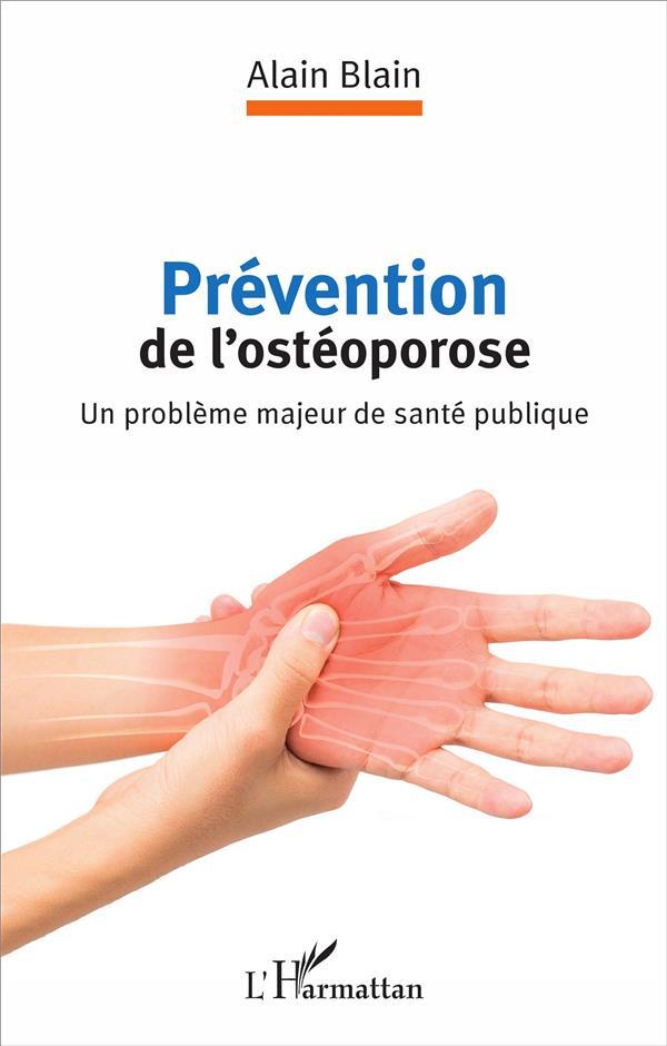 PREVENTION DE L'OSTEOPOROSE UN PROBLEME MAJEUR DE SANTE PUBLIQUE