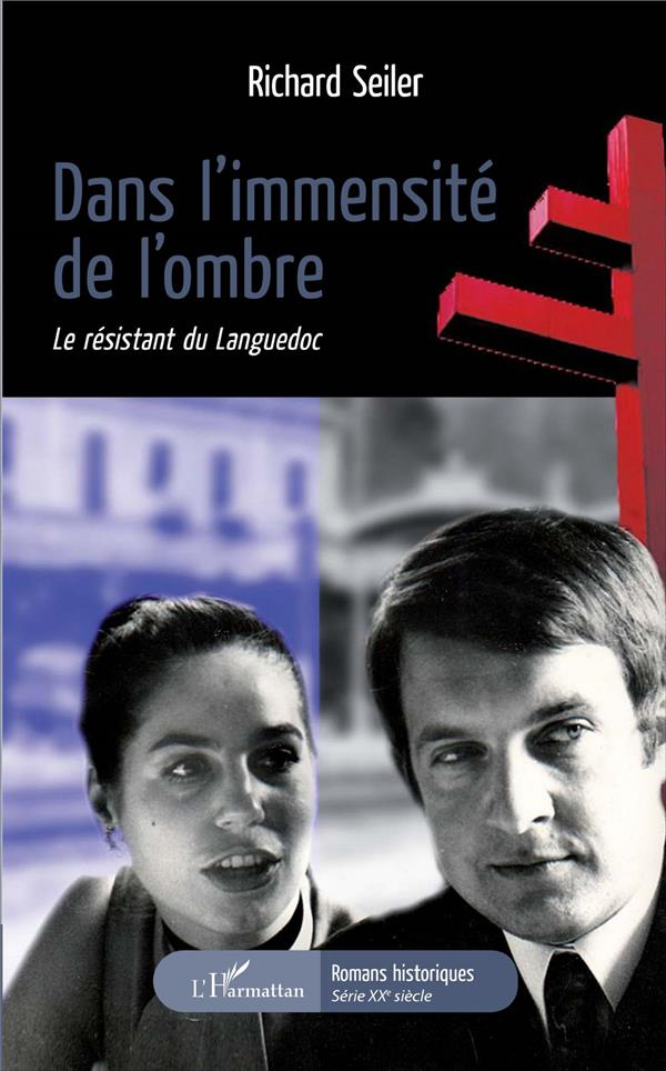 DANS L'IMMENSITE DE L'OMBRE     LE RESISTANT DU LANGUEDOC