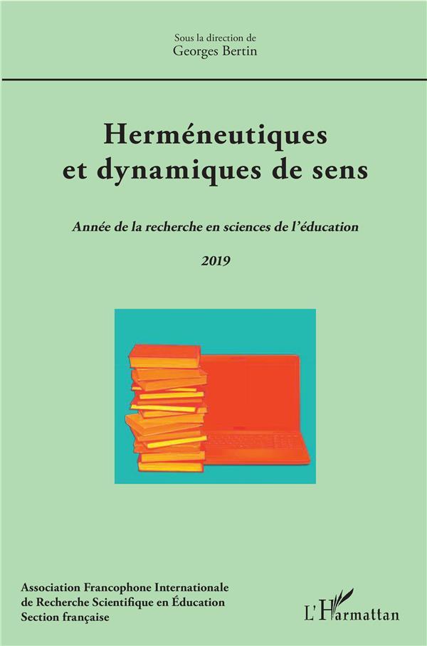 HERMENEUTIQUES ET DYNAMIQUES DE SENS - VOL2019 - ANNEE DE LA RECHERCHE EN SCIENCES DE L'EDUCATION 20