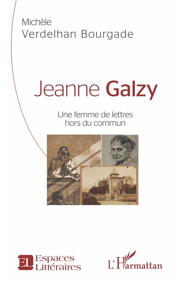 JEANNE GALZY  -  UNE FEMME DE LETTRES HORS DU COMMUN