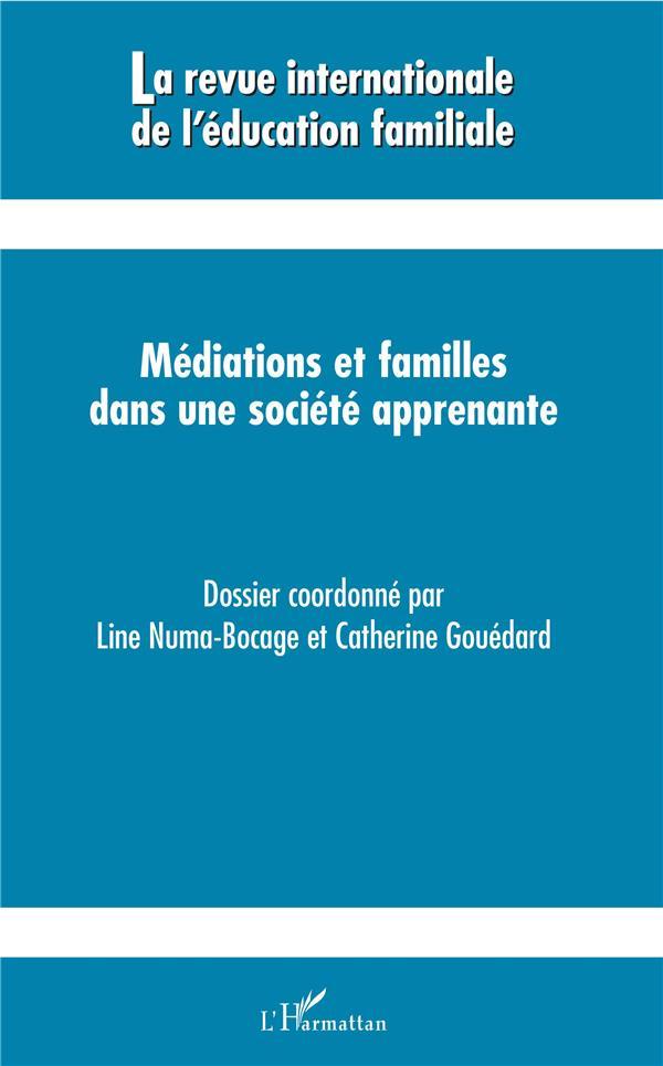 REVUE INTERNATIONALE DE L'EDUCATION FAMILIALE N.45  -  MEDIATIONS ET FAMILLES DANS UNE SOCIETE APPRENANTE