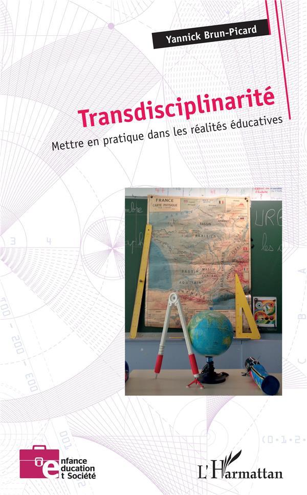 TRANSDISCIPLINARITE  -  METTRE EN PRATIQUE DANS LES REALITES EDUCATIVES