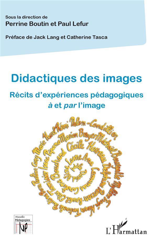 DIDACTIQUES DES IMAGES  -  RECITS D'EXPERIENCES PEDAGOGIQUES A ET PAR L'IMAGE