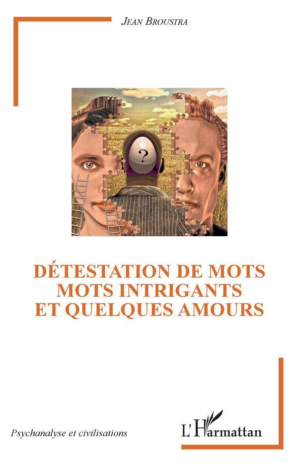 DETESTATION DE MOTS - MOTS INTRIGANTS ET QUELQUES AMOURS