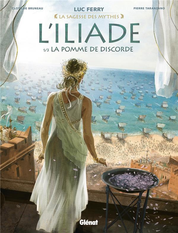 L-ILIADE - TOME 01 - LA POMME BRUNEAU/TARANZANO GLENAT