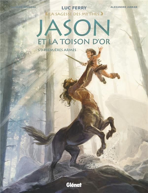 JASON ET LA TOISON D'OR - TOME 01 - PREMIERES ARMES BRUNEAU/JUBRAN Glénat
