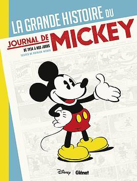 Walt Disney company - LA GRANDE HISTOIRE DU JOURNAL DE MICKEY - -