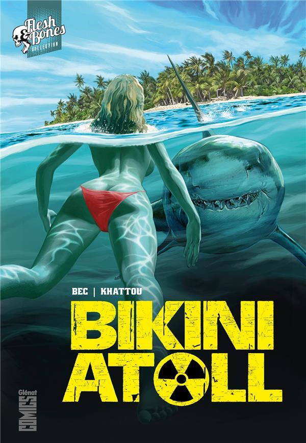 BIKINI ATOLL - TOME 01 Khattou Bernard Glénat