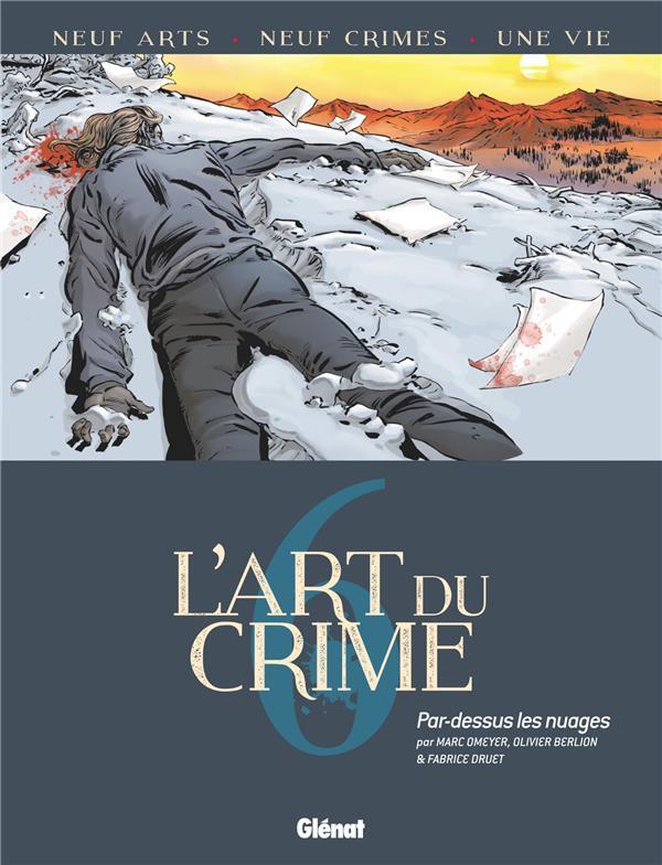 L'ART DU CRIME T.6  -  PAR-DESSUS LES NUAGES BERLION OLIVIER GLENAT