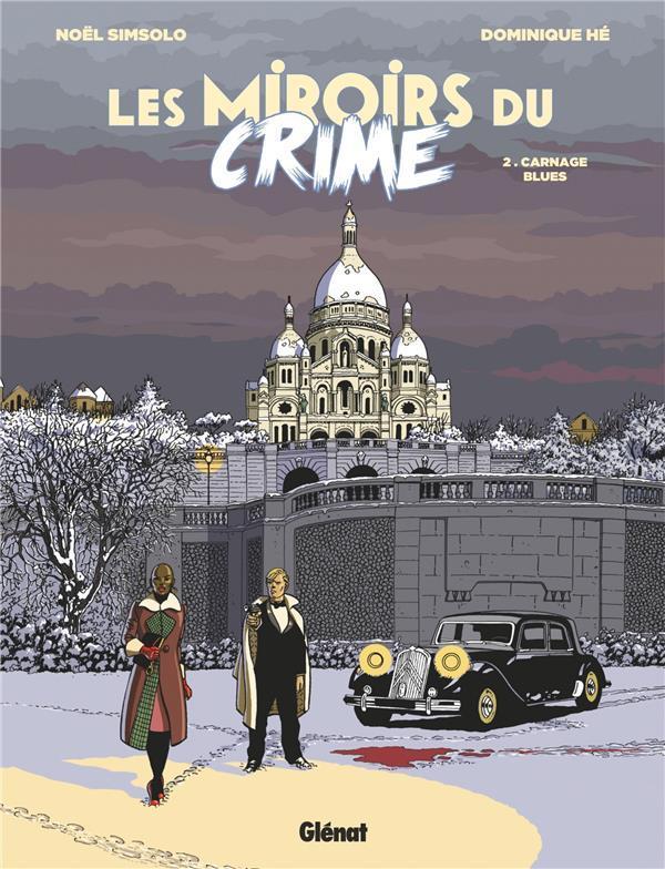 LES MIROIRS DU CRIME - TOME 02 - CARNAGE BLUES