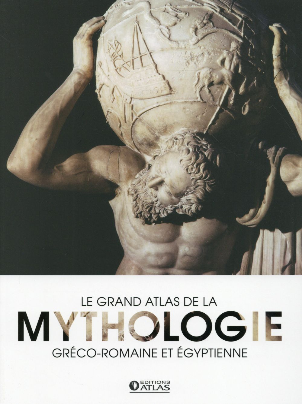 LE GRAND ATLAS DE LA MYTHOLOGIE  Atlas