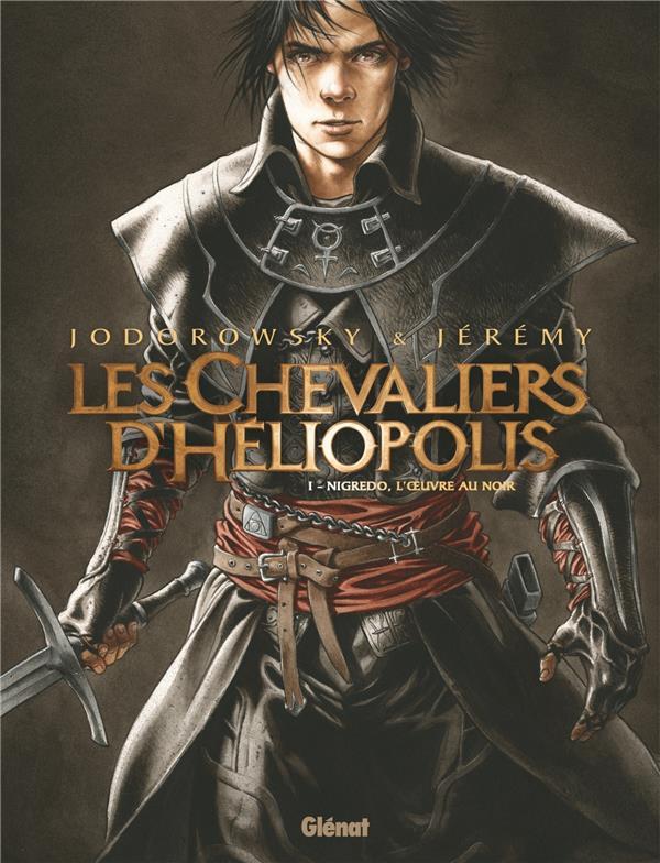 LES CHEVALIERS D'HELIOPOLIS T.1  -  NIGREDO, L'OEUVRE AU NOIR JODOROWSKY/JEREMY Glénat