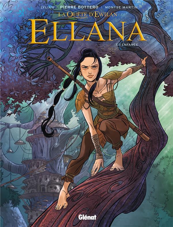 LA QUETE D'EWILAN - ELLANA T.1  -  ENFANCE LYLIAN/BOTTERO Glénat