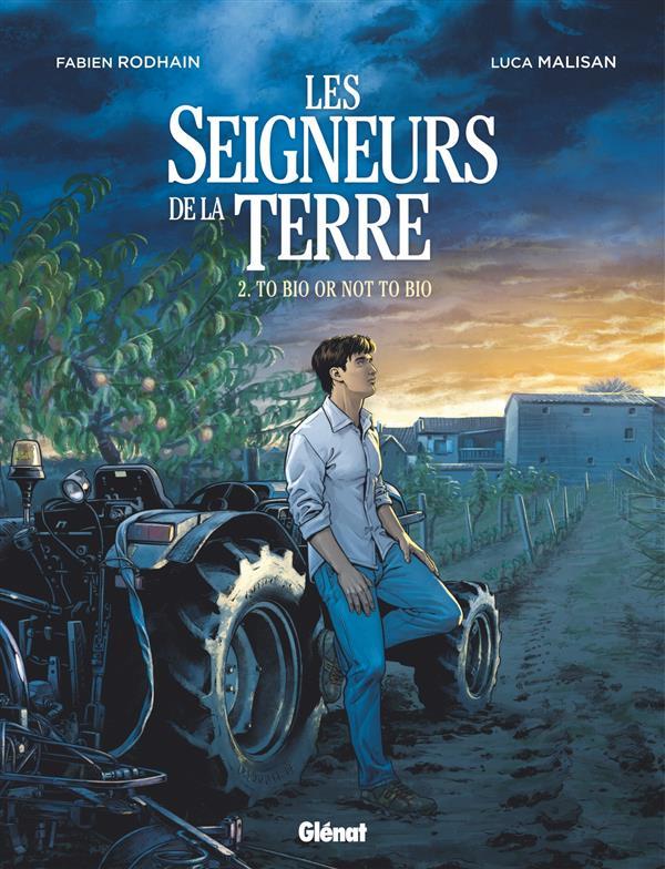 LES SEIGNEURS DE LA TERRE T.2  -  TO BIO OR NOT TO BIO RODHAIN/MALISAN Glénat