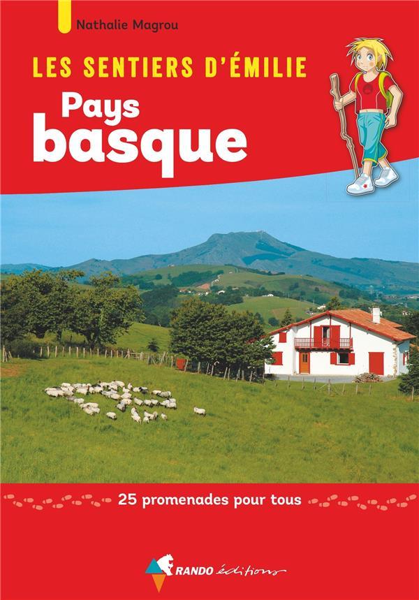 LES SENTIERS D'EMILIE  -  PAYS BASQUE, 25 PROMENADES POUR TOUS MAGROU, NATHALIE Rando éditions