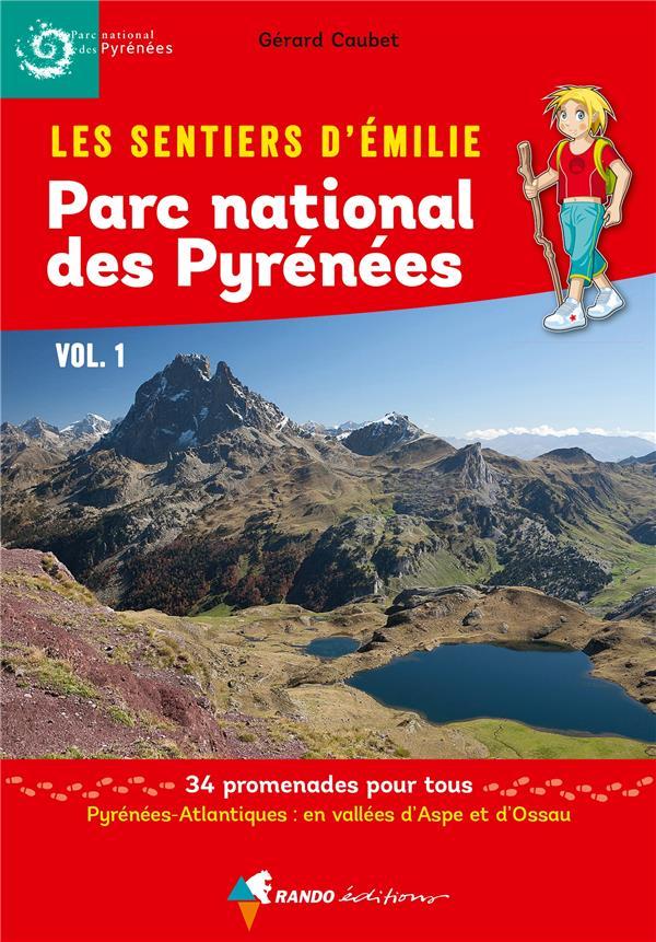 LES SENTIERS D'EMILIE  -  PARC NATIONAL DES PYRENEES T.1 CAUBET GERARD Rando éditions