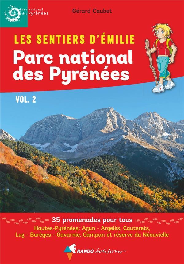 EMILIE PARC NATIONAL PYRENEES VOL.2 Caubet Gérard Rando éditions