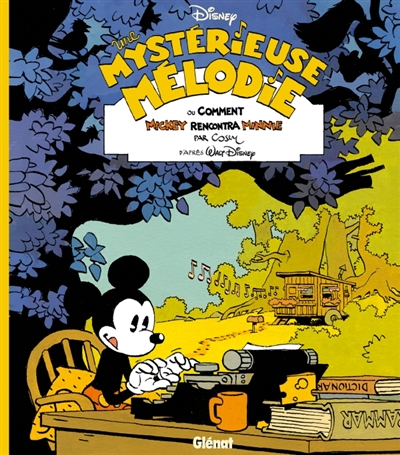 UNE MYSTERIEUSE MELODIE  -  OU COMMENT MICKEY RENCONTRA MINNIE COSEY Glénat