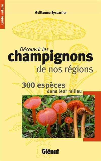 DECOUVRIR LES CHAMPIGNONS DE NOS REGIONS